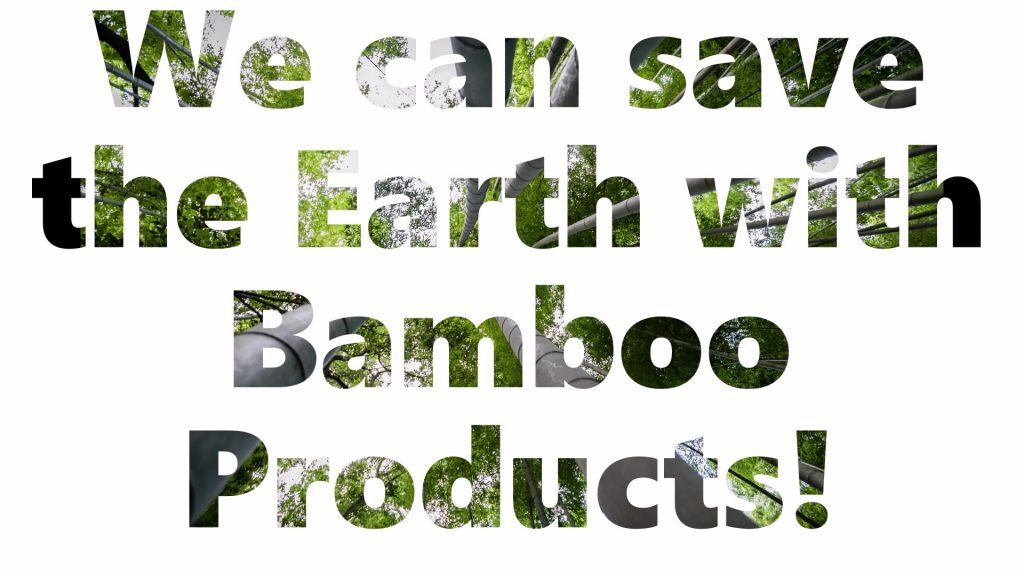 you can save the earth with bamboo